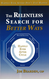 The Relentless Search For Better Ways